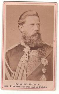 Fine unsigned carte de visite photo (Wilhelm Nikolaus, 1831-1888, son-in-law of Queen Victoria, Emperor of Germany for 99 days) by [FRIEDRICH III - from Sophie Dupre (SKU: 36249)