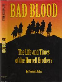 Bad Blood: the Life and Times of the Horrell Brothers