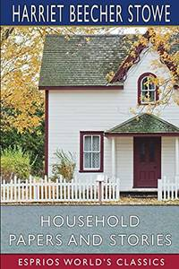 Household Papers and Stories Esprios Classics