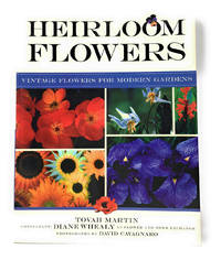 Heirloom Flowers: Vintage Flowers for Modern Gardens