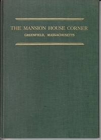 A History of The Mansion House Corner - Greenfield, Massachusetts  [SCARCE]