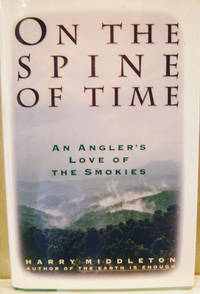 On the Spine of Time:  An Angler\'s Love of the Smokies