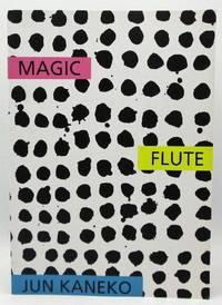 Magic Flute: Jun Kaneko (Signed) by Jun Kaneko  - Paperback  - Signed  - 2012-01-01  - from Ivy Ridge Books (SKU: 08564)