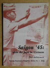 Saigon '45. With the Japs in Vietnam