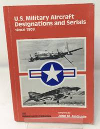 United States Military Aircraft Designations and Serials Since 1909