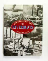 Portraits of the Riverboats by  William C Davis  - Hardcover  - 2001  - from Adelaide Booksellers (SKU: BIB253501)