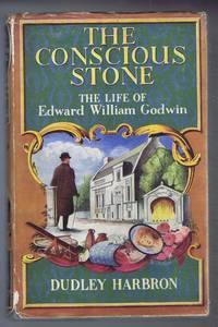 The Conscious Stone, the Life of Edward William Godwin