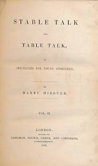 Stable Talk and Table Talk or Spectacles for Young Sportsmen. Volume II