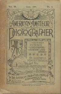 THE AMERICAN AMATEUR PHOTOGRAPHER:  A MONTHLY REVIEW OF AMATEUR PHOTOGRAPHY