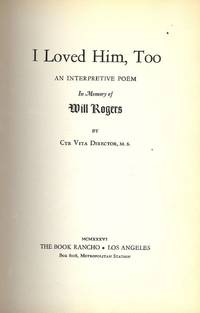 I LOVED HIM, TOO by  Cyr Vita DIRECTOR - Hardcover - 1936 - from Antic Hay Books (SKU: 941)