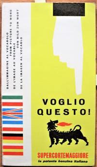 image of Voglio Questo! From Picture to Word. De Limage Au Vocable. Vom Bild Zum Wort. De La Imagen al Vocablo