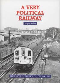 A Very Political Railway: The Rescue of the North London Line