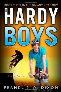 The X-Factor Book Three in the Galaxy X Trilogy Hardy Boys All New Undercover Brothers