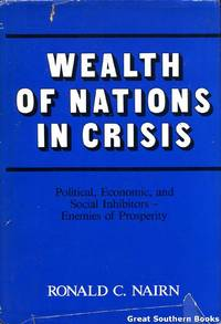Wealth of Nations in Crisis: Political, Economic and Social Inhibitors - Enemies of Prosperity