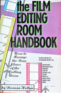 image of The Film Editing Room Handbook. How to Manage the Near Chaos of the Cutting Room