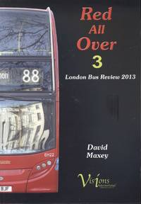 Red All Over 3 - The London Bus Review of 2013