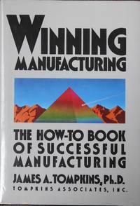 Winning Manufacturing : The How-to Book of Successful Manufacturing