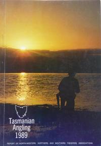 Tasmanian Angling Report 1989. Report of North-Western, Northern and Southern Fisheries...