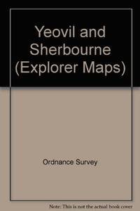 image of Yeovil and Sherbourne (Explorer Maps)