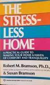 Stressless Home: A Step-By-Step Guide to Turning Your Home into the Haven Y