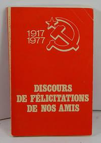 DISCOURS DE FELICITATIONS DE NOS AMIS 1917-1977