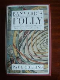 Banvard's Folly  -  Thirteen Tales of Renowned Obscurity,Famous Anonymity and Rotten Luck