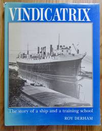 Vindicatrix: The Story of a Ship and a Training School