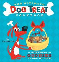 image of The Ultimate Dog Treat Cookbook : Homemade Goodies for Man's Best Friend