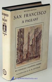 San Francisco: a Pageant (Revised Edition) by  E. H. (illustrations)  Charles Caldwell (author); SUYDAM - Hardcover - 1939 - from Bluebird Books and Biblio.com