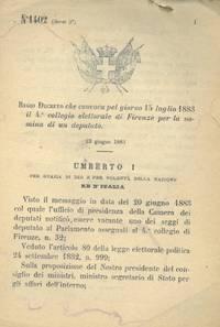 che convoca pel giorno 15 luglio 1883 il 4° collegio elettorale di Firenze per la nomina di un deputato.