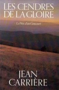 les cendres de la gloire le prix d 39 un goncourt by carriere jean 1988 from book in east and. Black Bedroom Furniture Sets. Home Design Ideas