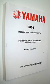 Yamaha 2008 YZ250F(X) Motorcycle Owner's Manual/Manuel Du Proprietaire - Bilingual French/English - Part # 5XC281993400