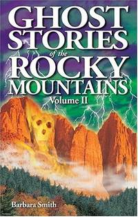 Ghost Stories of the Rocky Mountains: Volume 2