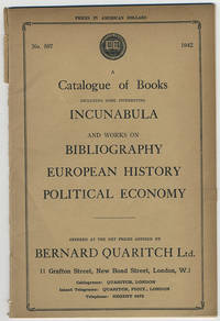 A catalogue of books including some interesting incunabula and works on bibliography[,] European history[,] political economy.