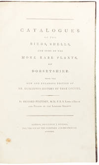 Catalogues of the birds, shells, and some of the more rare plants, of Dorsetshire. From the new and enlarged edition of Mr. Hutchins's history of that county