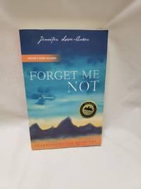 Forget Me Not: A Memoir by Jennifer Lowe-Anker; Jon Krakauer [Foreword] - 2009-04-14