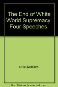 image of End of White World Supremacy: Four Speeches