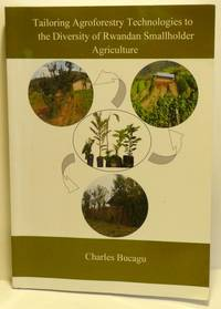 TAILORING AGROFORESTRY TECHNOLOGIES TO THE DIVERSITY OF RWANDAN SMALLHOLDER AGRICULTURE