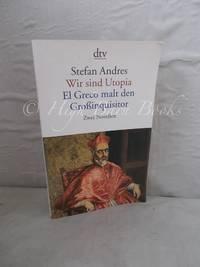 image of Wir Sind Utopia: El Greco malt den Grossinquisitor. Zwei Novellen