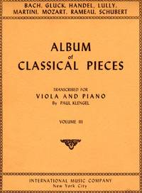 Album of Classical Pieces, Volume III - Transcribed for Viola and Piano  [PIANO FULL SCORE & VIOLA PART] by J.S. Bach; Handel; Lully; Rameau; Gluck; Martini; Mozart; Schubert; Paul Klengel (editor) - 1948