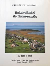 image of C'est notre histoire. Saint-André de Kamouraska. De 1633 à 1991