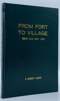 From Fort to Village: Provo, Utah 1850-1854
