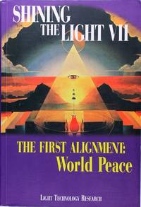 image of The First Alignment: World Peace (Shining the Light VII)