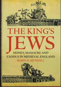image of King's Jews: Money, Massacre and Exodus in Medieval England