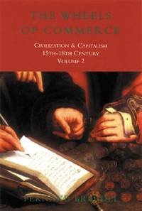 image of The Wheels of Commerce: Civilization & Capitalism 15th-18th Century: 2