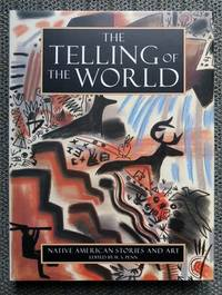 image of THE TELLING OF THE WORLD:  NATIVE AMERICAN STORIES AND ART.