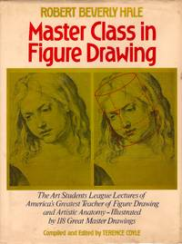 Master Class in Figure Drawing by  Robert Beverly; Terence Coyle (ed.) Hale - First Edition, second printing - 1985 - from Downtown Books & News and Biblio.com