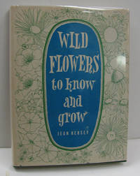 WILD FLOWERS TO KNOW AND GROW