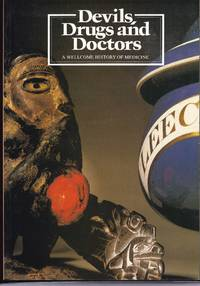Devils, Drugs And Doctors: A Wellcome History Of Medicine: Australia 1986-87