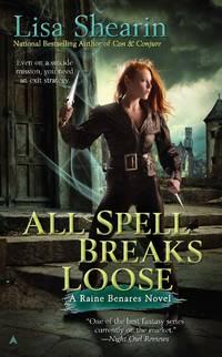 All Spell Breaks Loose (Raine Benares)
